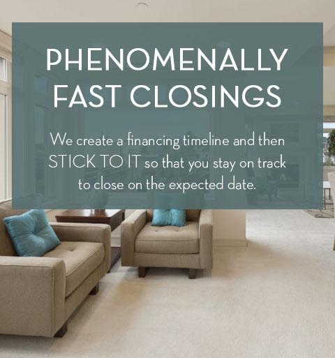 Phenomenally Fast Closings